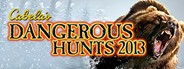 Cabela's® Dangerous Hunts 2013