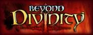 Beyond Divinity
