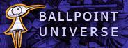 Ballpoint Universe: Infinite