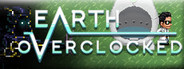 Earth Overclocked