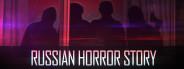 Russian Horror Story
