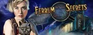 Ferrum's Secrets: where is grandpa?