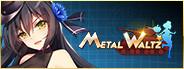 Metal Waltz