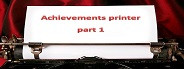 Achievement printer part 1