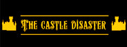 The Castle Disaster