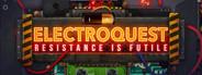 Electroquest: Resistance is Futile